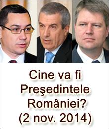Cine va fi Presedintele Romaniei? (2 nov. 2014)