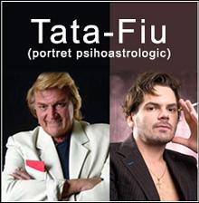 Tata-Fiu (portret psihoastrologic)