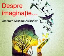 Despre imaginație…