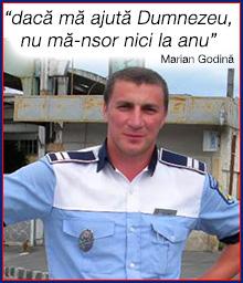 MARIAN GODINĂ –  un poliţist onest…