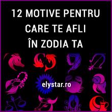 12 MOTIVE PENTRU CARE TE AFLI ÎN ZODIA TA