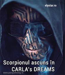 ANDREI ŢĂRUŞ  – Scorpionul ascuns în CARLA's DREAMS